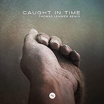 Caught in Time (Thomas Lemmer Remix)