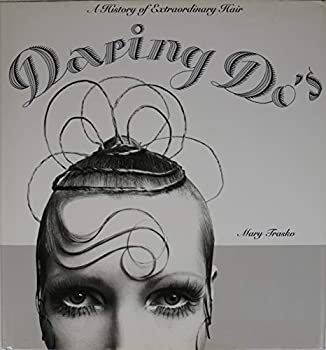 Hardcover Daring Dos A History of Extraordinary Hair (BEAUX LIVRES (A)) Book