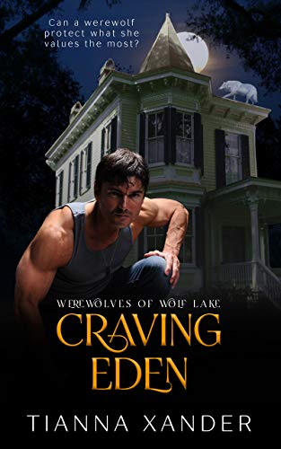 Book: Craving Eden - Extended Edition (Werewolves of Wolf Lake Book 1) by Tianna Xander