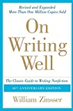 On Writing Well: The Classic Guide to Writing Nonfiction - William Zinsser