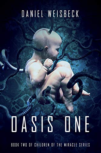Oasis One (The Children of the Miracle Book 2)