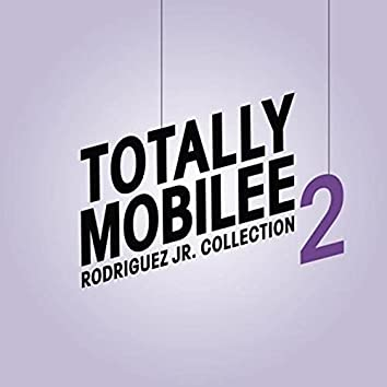 Totally Mobilee - Rodriguez Jr. Collection, Vol. 2