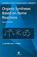 Organic Syntheses Based on Name Reactions (Volume 22) (Tetrahedron Organic Chemistry, Volume 22)