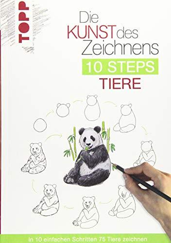 Die Kunst des Zeichnens 10 Steps - Tiere: In 10 einfachen Schritten 75 Tiere zeichnen