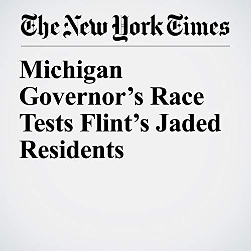 Michigan Governor's Race Tests Flint's Jaded Residents copertina