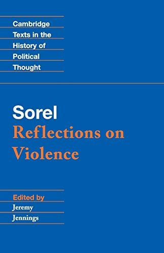 Sorel: Reflections on Violence Paperback (Cambridge Texts in the History of Political Thought)