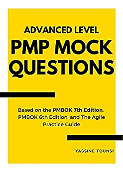 Advanced Level PMP Mock Questions: PMP Certification Exam Simulator covering Predictive, Agile, and Hybrid approaches (English Edition) par [Yassine Tounsi]