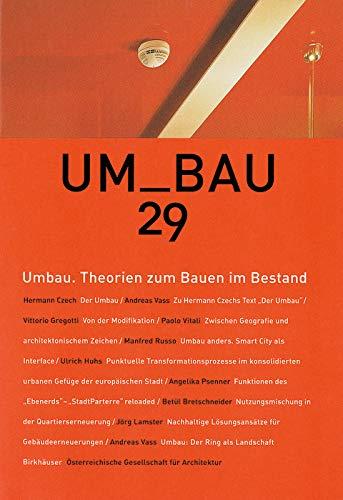 Umbau. Theorien zum Bauen im Bestand (UmBau, 29, Band 29)