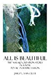 All Is Beautiful: The Navajo Creation Story in a New Poetic Interpretation (Voices of Indigenous Peoples Book 1)