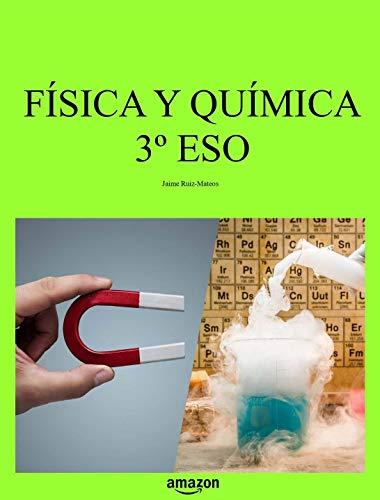 Física y Química 3º ESO (Libros de texto de Física y Química de Secundaria y Bachillerato al alcance de todos)