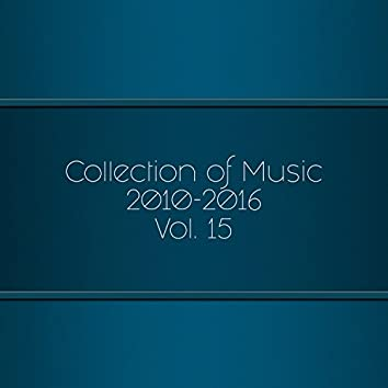 Collection Of Music 2010-2016, Vol. 15