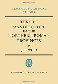 Textile Manufacture Roman Provinces