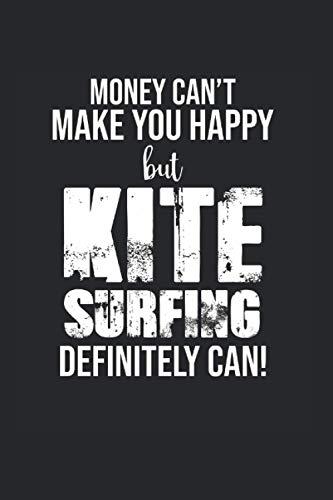Money Cant Make You Happy But Kite Surfing Definitely Can: Trainingsnotizen Notizbuch A5 120 Seiten liniert