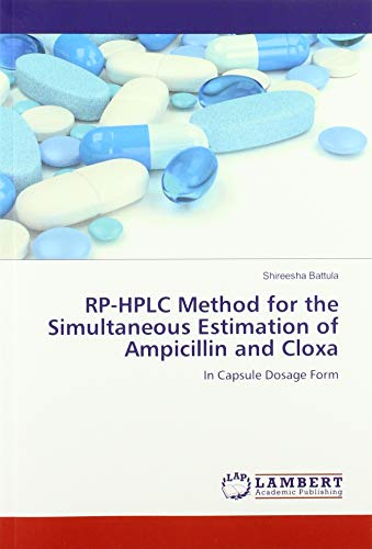 RP-HPLC Method for the Simultaneous Estimation of Ampicillin and Cloxa: In Capsule Dosage Form