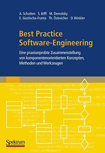 Best Practice Software-Engineering: Eine praxiserprobte Zusammenstellung von komponentenorientierten Konzepten, Methoden und Werkzeugen