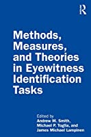 Methods, Measures, and Theories in Eyewitness Identification Tasks