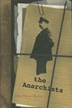 The Anarchists: A Portrait of Civilization at the Close of the 19th Century (Vlack Triangle Anti-Authoritarian Classics): ...