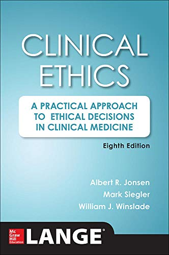Compare Textbook Prices for Clinical Ethics, : A Practical Approach to Ethical Decisions in Clinical Medicine, 8E 8 Edition ISBN 9780071845069 by Jonsen, Albert,Siegler, Mark,Winslade, William