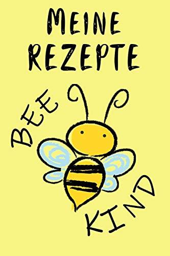 Meine Rezepte: Kochbuch zum selbst Gestalten für 50 eigene Kochrezepte & Rezeptideen   Motiv: BEE KIND Bienen   Rezeptbuch zum selber Schreiben   Zum ... DIN A5   103 Seiten   Geschenk für Sie & Ihn