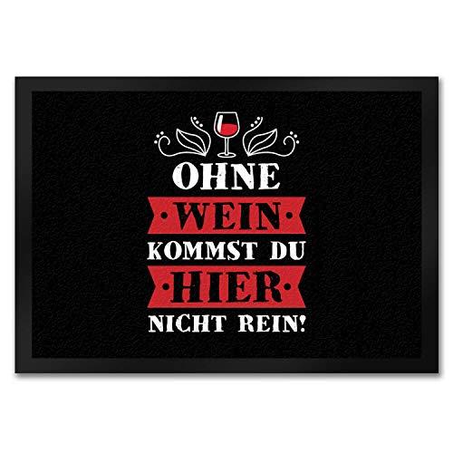 trendaffe - Fußmatte mit Weinglas Motiv und Spruch: Ohne Wein kommst du Hier Nicht rein