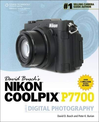David Busch's Nikon P7700 Guide to Digital Photography (David Busch's Digital Photography...