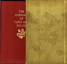 The Marriage of Cupid and Psyche The story as first set down by Lucius Apuleius in his