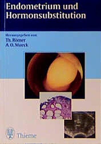 Endometrium und Hormonsubstitution: . Zus.-Arb.: Herausgegeben von Th. Römer und A. O. Mueck