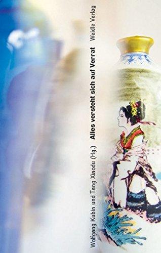Alles versteht sich auf Verrat.: Anthologie heutiger chinesischer Lyrik. Gedichte von Hai Zi, Xi Chuan, Yu Jian, Ouyang Jianghe, Wang Jiaxin, Wang ... Chinesischen von Gao Hong und Wolfgang Kubin.