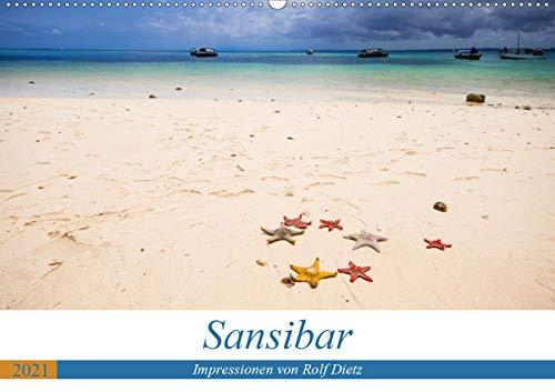 Sansibar - Impressionen von Rolf Dietz (Wandkalender 2021 DIN A2 quer)
