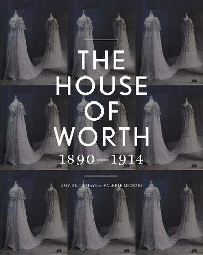 The House of Worth: Portrait of an Archive 1890-1914