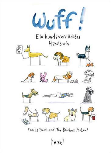Wuff!: Ein hundsverrücktes Handbuch