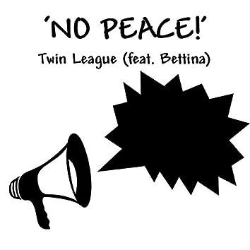 NO PEACE! (feat. Bettina)