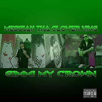 Gimmi My Crown