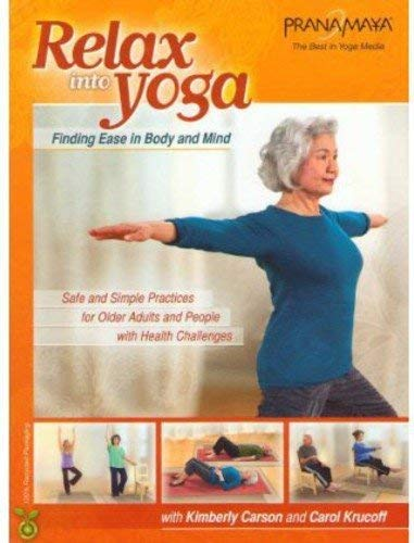 Relax Into Yoga for Seniors - Safe and Simple Practices for Older Adults by Bayview Entertainment/Widowmaker