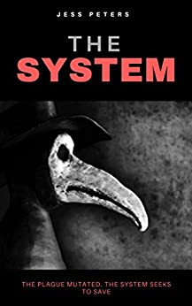 The System (The Bubo Series Book 1) by [Jess Peters]