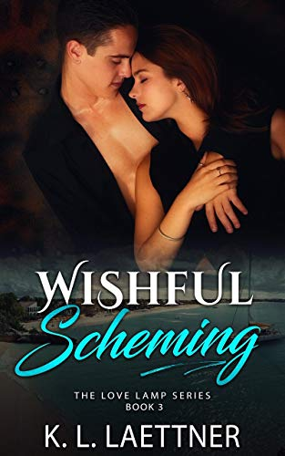 Wishful Scheming: The Love Lamp Series Book 3 (English Edition)