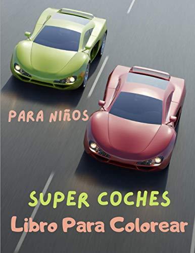 Super Coches Libro Para Colorear Para Niños: Libro de colorear de autos deportivos, para adultos, niños 8-12, Libro De Actividades, F1 autos