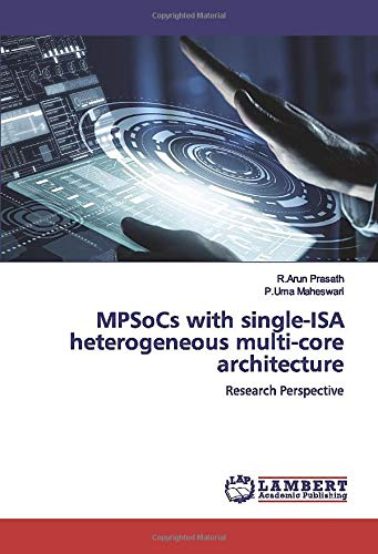 MPSoCs with single-ISA heterogeneous multi-core architecture: Research Perspective