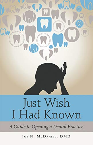 Just Wish I Had Known: A Guide to Opening a Dental Practice (English Edition)