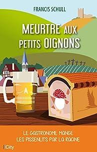 Léopoldine, tome 2 : Meurtre aux petits oignons : Le gastronome mange les pissenlits par la racine par Francis Schull