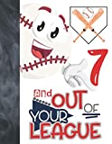 7 And Out Of Your League: Baseball Gift For Boys And Girls Age 7 Years Old - College Ruled Composition Writing School Notebook To Take Classroom Teachers Notes