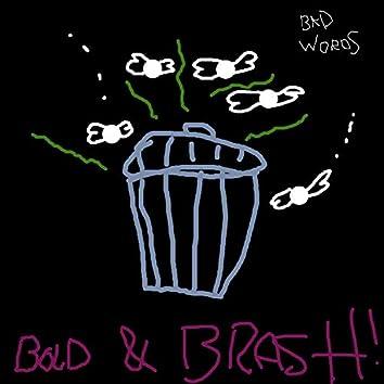 Bold & Brash