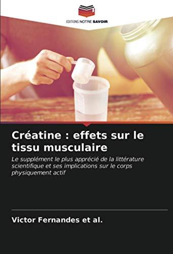 Créatine : effets sur le tissu musculaire: Le supplément le plus apprécié...