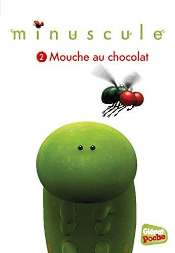 Minuscule - Poche - Tome 02: Mouche au chocolat