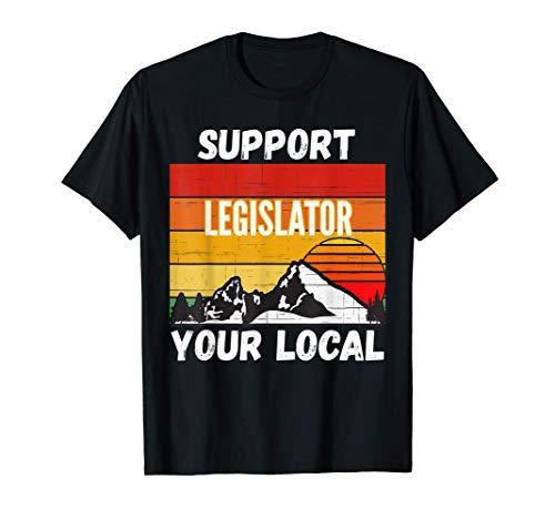 Support Your Local Legislator T-Shirt