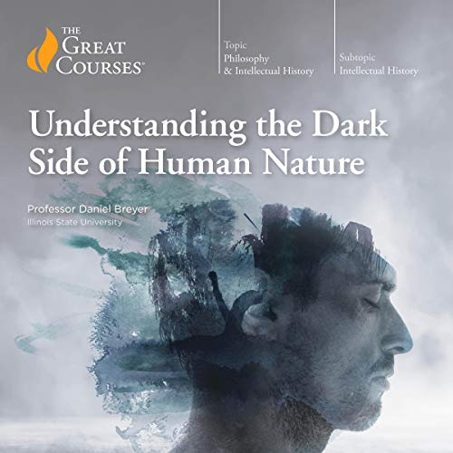 Understanding the Dark Side of Human Nature cover art