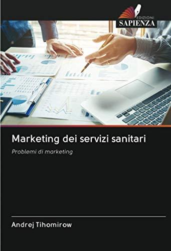 Marketing dei servizi sanitari: Problemi di marketing