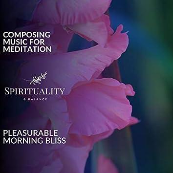 Composing Music For Meditation - Pleasurable Morning Bliss