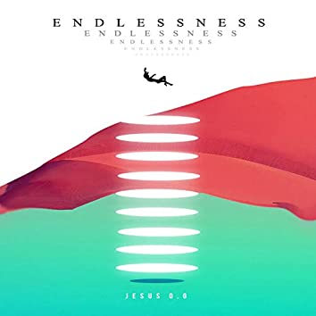 Endlessness