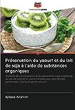 Préservation du yaourt et du lait de soja à l'aide de substances organiques
